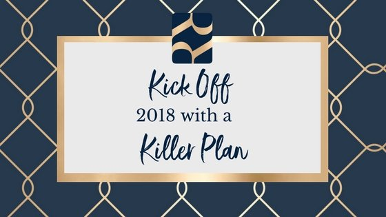 Kick Off 2018 with a Killer Plan!